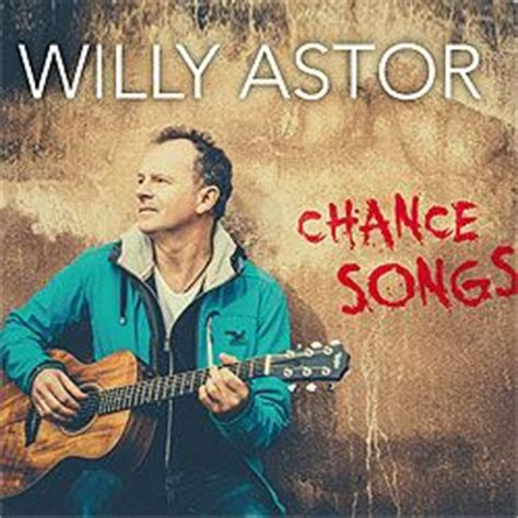 """Willy Astor: """"Chance Songs"""""""