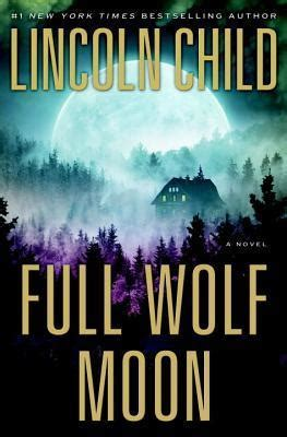 Full Wolf Moon (Jeremy Logan #5), by Lincoln Child ~ 3