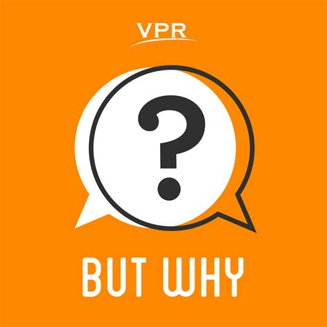 But Why: A Podcast for Curious Kids | Vermont Public Radio